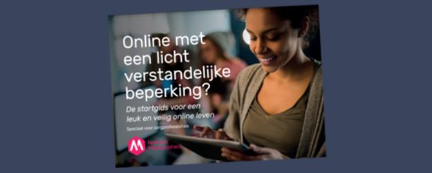 Publicatie 'Online met een lichtverstandelijke beperking? De startgids voor een leuk en veilig online leven'