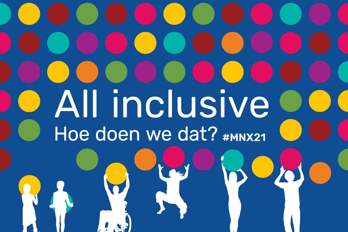 MNX21 | All inclusive, hoe doen we dat?