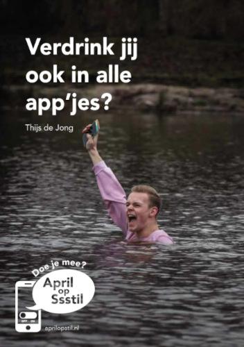 April op stil campagnebeeld - Verdrink jij ook in alle app'jes?