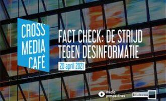 Cross Media Café - Fact Check: de strijd tegen desinformatie